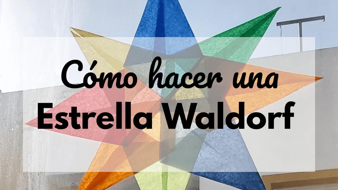 como hacer una estrella Waldorf
