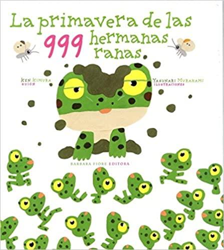 libro la primavera de las 999 hermanas ranas